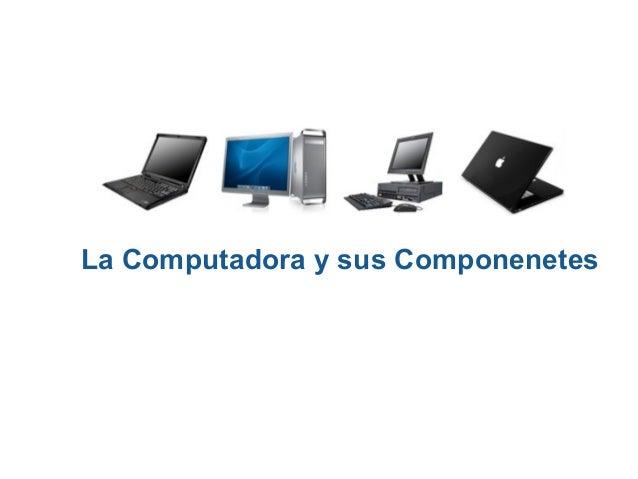 La Computadora y sus Componenetes