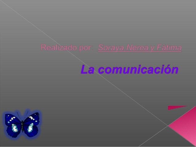 La comunicación constituye una de las formas en que las personas interactúan, entre si, estableciendo lazos duraderos, exi...