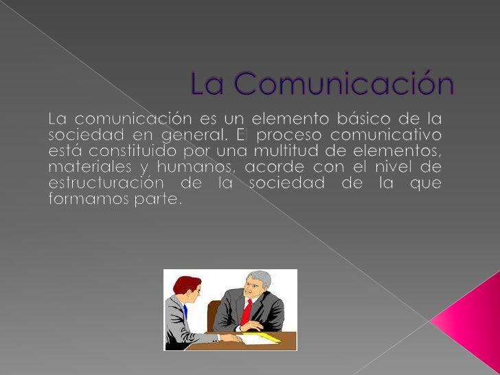  Como proceso se traduce en la emisión de actos físicos  o virtuales como; sonidos, gestos, señas, uso de  tecnologías, e...