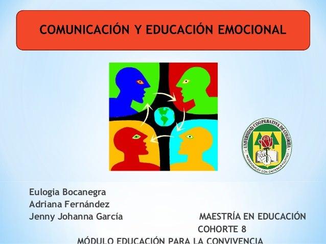 Eulogia Bocanegra Adriana Fernández Jenny Johanna García  MAESTRÍA EN EDUCACIÓN COHORTE 8