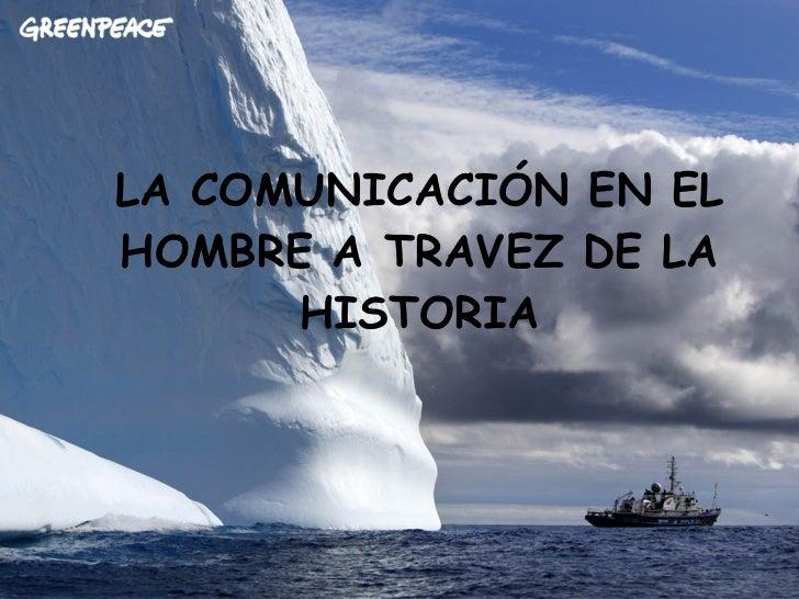 LA COMUNICACIÓN EN EL HOMBRE A TRAVEZ DE LA HISTORIA