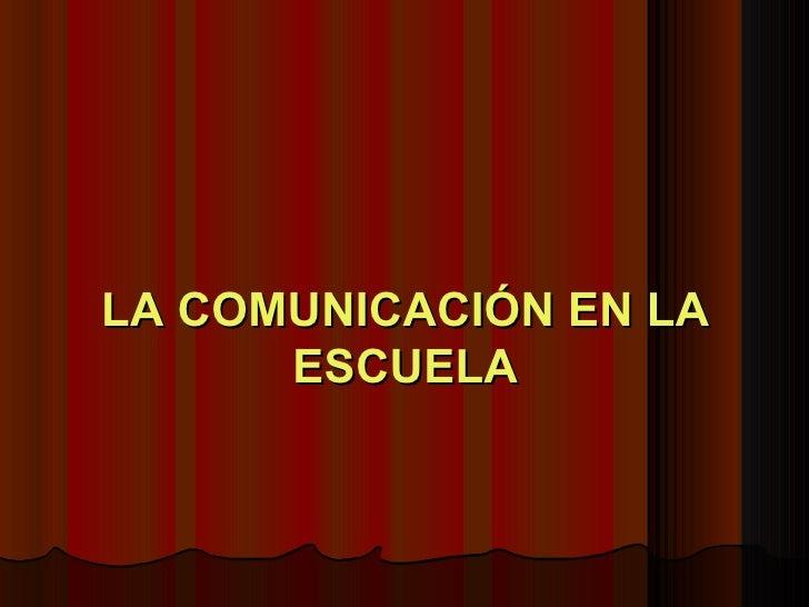 LA COMUNICACIÓN EN LA ESCUELA