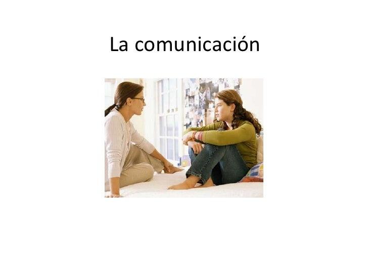 La comunicación<br />