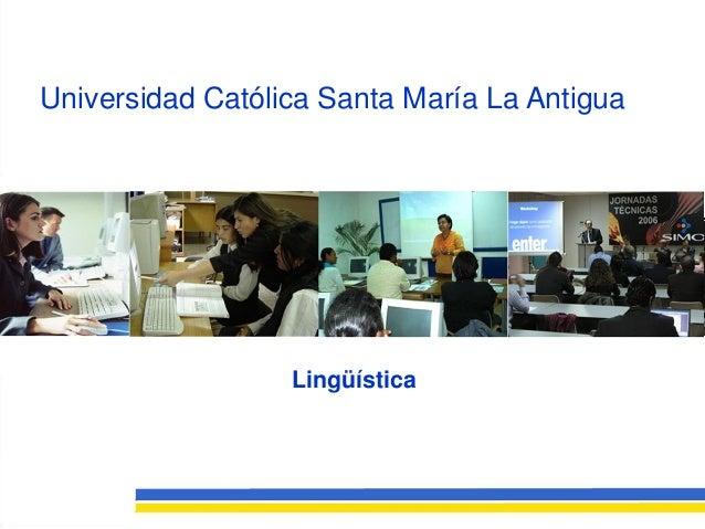 Universidad Católica Santa María La Antigua Lingüística