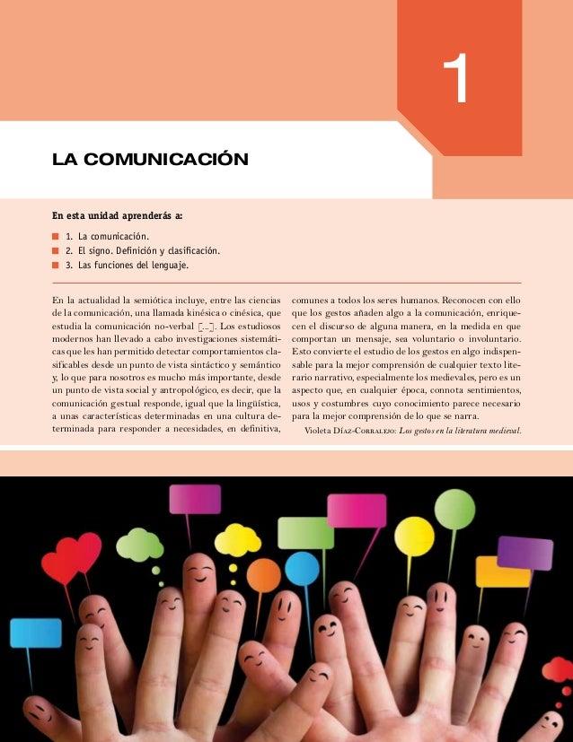 1 LA COmunicación En esta unidad aprenderás a: 1. La comunicación. 2. El signo. Definición y clasificación. 3. Las func...