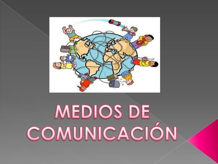 MEDIOS DE <br />COMUNICACIÓN<br />