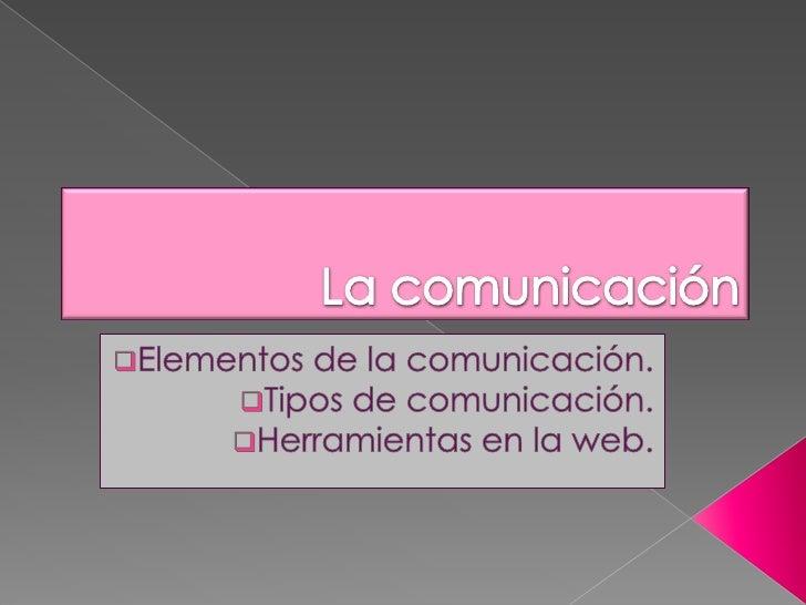 LA COMUNICACIÓN           Participante: Yaneth Chirinos                           C.I.9.929.441                           ...