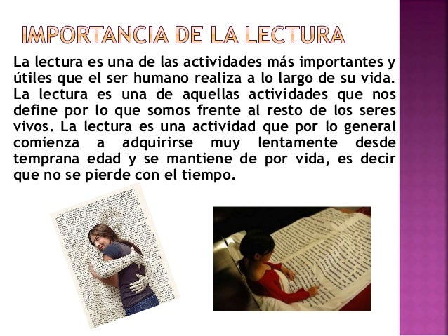 La lectura es una de las actividades más importantes y útiles que el ser humano realiza a lo largo de su vida. La lectura ...