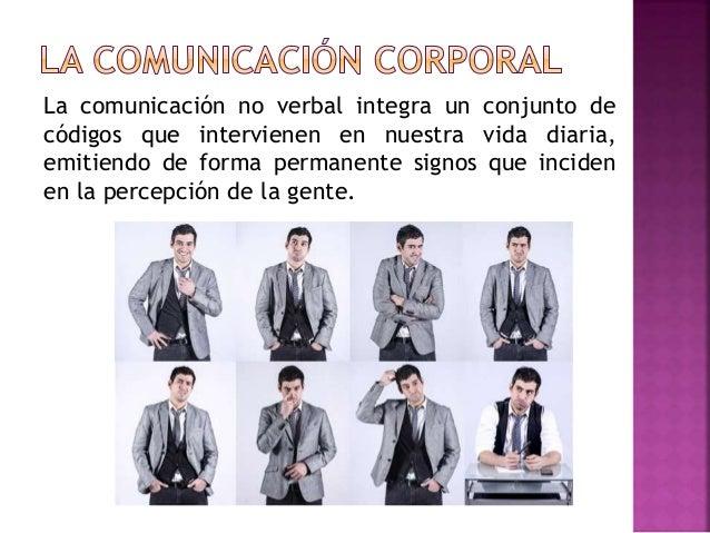 La comunicación no verbal integra un conjunto de códigos que intervienen en nuestra vida diaria, emitiendo de forma perman...