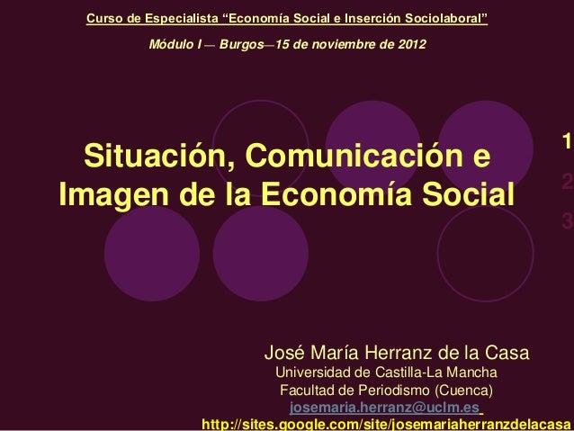 "Curso de Especialista ""Economía Social e Inserción Sociolaboral""          Módulo I — Burgos—15 de noviembre de 2012       ..."