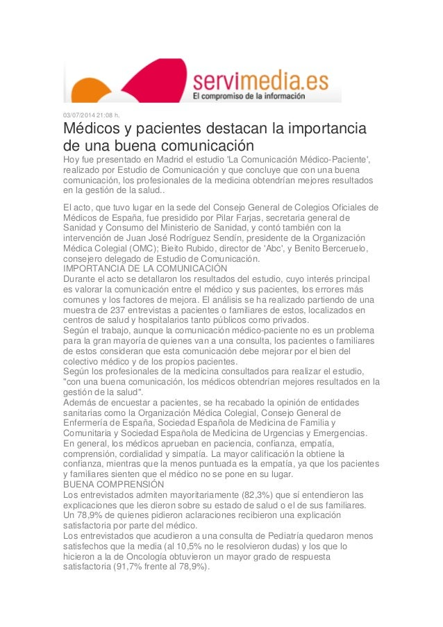 03/07/2014 21:08 h. Médicos y pacientes destacan la importancia de una buena comunicación Hoy fue presentado en Madrid el ...