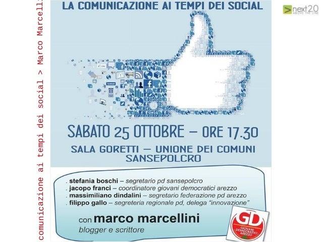 comunicazione ai tempi dei social > Marco Marcellini