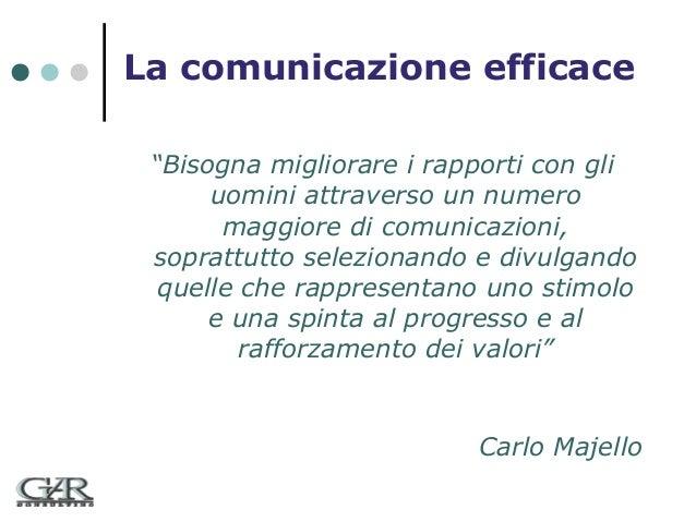 """La comunicazione efficace """"Bisogna migliorare i rapporti con gli uomini attraverso un numero maggiore di comunicazioni, so..."""