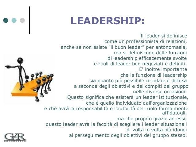 """LEADERSHIP: Il leader si definisce come un professionista di relazioni, anche se non esiste """"il buon leader"""" per antonomas..."""