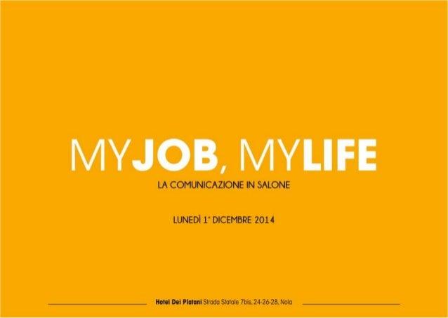 MYJOB,  MYLIFE  LA COMUNICAZIONE IN SALONE  LUNEDÌ 1' DICEMBRE 2014  ma Dai Nonni Strada Statale 7bis.  24-2628, Nolo