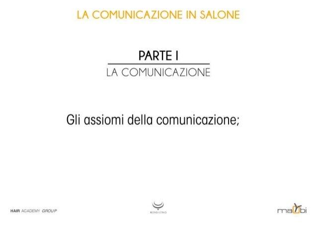 """LA COMUNICAZIONE IN SALONE  PARTE I LA COMUNICAZIONE  Gli assiomi della comunicazione;   HAIR ÀCÀÈEMW GFIOUP _ _"""",  _ rria..."""