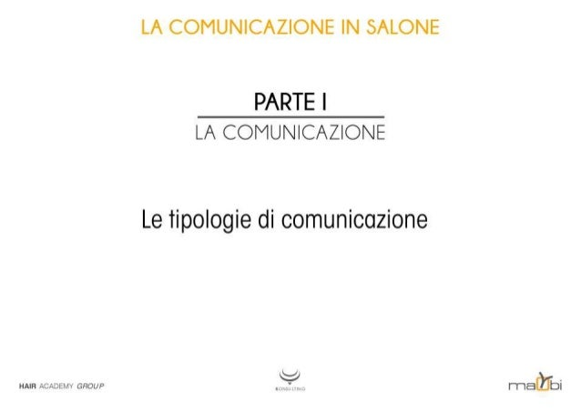 """LA COMUNICAZIONE IN SALONE    LA COMUNICAZIONE  Le tipologie di comunicazione  HAIR ÀCÀÈEMW cnoup _ _"""".  I rideùbi"""