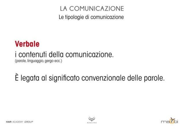 LA COMUNICAZIONE Le tipologie di comunicazione  Verbale i contenuti della comunicazione.   (parole,  linguaggio,  gergo ec...