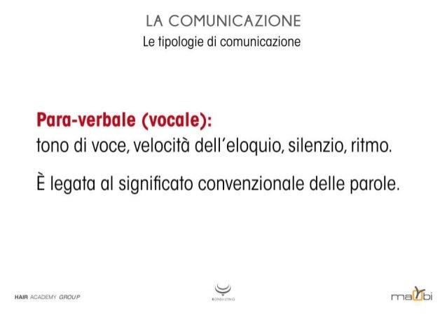 LA COMUNICAZIONE Le tipologie di comunicazione  Eîcarcs-irerbcele (VOCCiIG):  tono di voce,  velocità deII'eloquio,  silen...