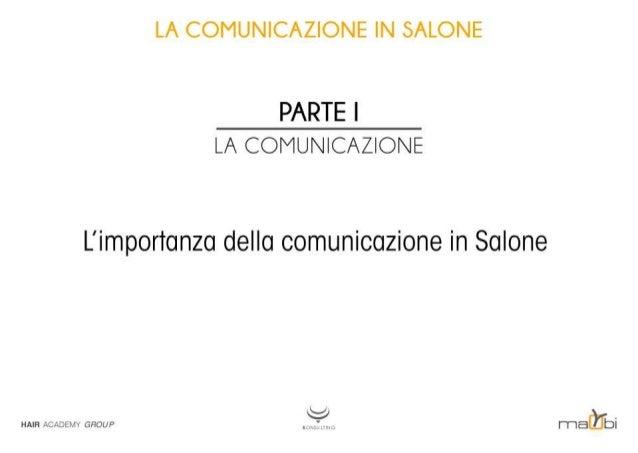 """LA COMUNICAZIONE IN SALONE    LA COMUNICAZIONE  L'importanza della comunicazione in Salone  HAIR ati-Isaia GROUP _ _"""".  _ ..."""