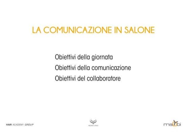 LA COMUNICAZIONE IN SALONE  Obiettivi della giornata Obiettivi della comunicazione Obiettivi del collaboratore  man ACADEM...
