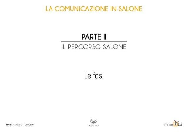 LA COMUNICAZIONE IN SALONE  RARTEII IL PERCORSO SALONE  Le fasi  HAIR ACADEMY GROUP  rideùbi