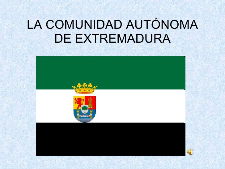 LA COMUNIDAD AUTÓNOMA DE EXTREMADURA