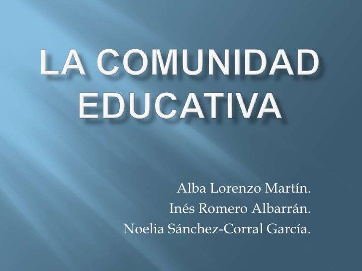 Alba Lorenzo Martín.       Inés Romero Albarrán.Noelia Sánchez-Corral García.
