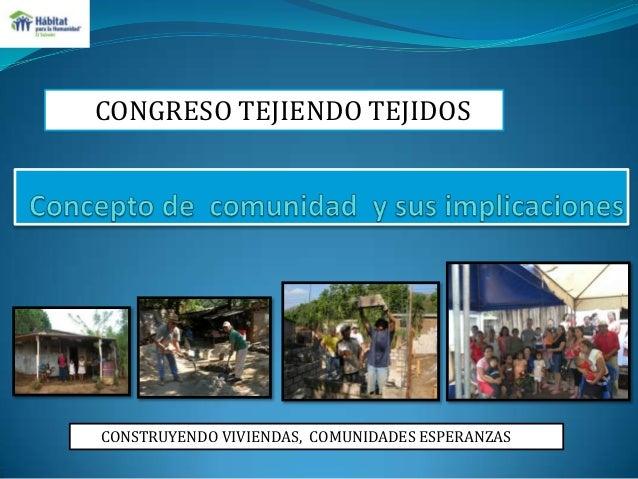 CONGRESO TEJIENDO TEJIDOS  CONSTRUYENDO VIVIENDAS, COMUNIDADES ESPERANZAS