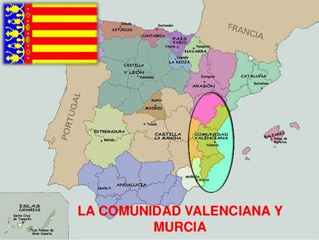 LA COMUNIDAD VALENCIANA Y MURCIA