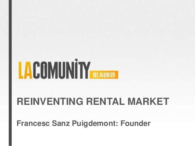 REINVENTING RENTAL MARKETFrancesc Sanz Puigdemont: Founder