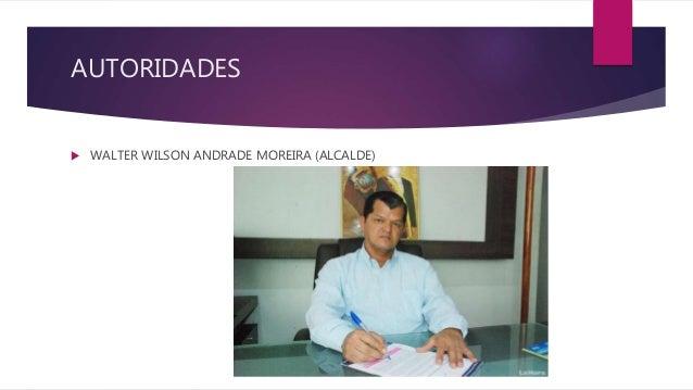 AUTORIDADES  WALTER WILSON ANDRADE MOREIRA (ALCALDE)