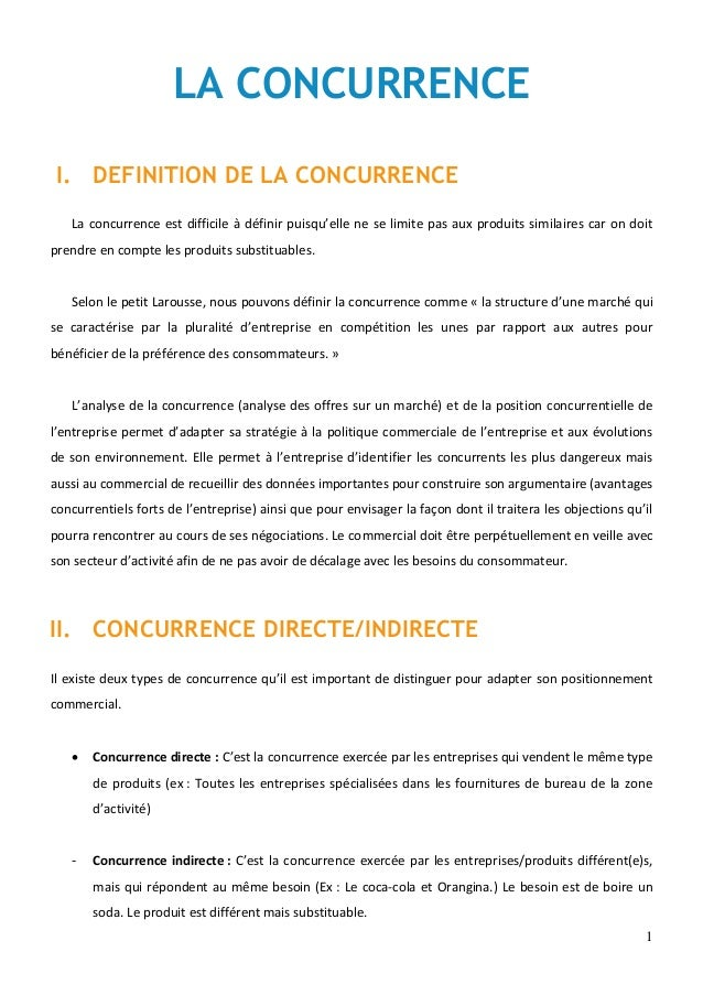 1 LA CONCURRENCE I. DEFINITION DE LA CONCURRENCE La concurrence est difficile à définir puisqu'elle ne se limite pas aux p...