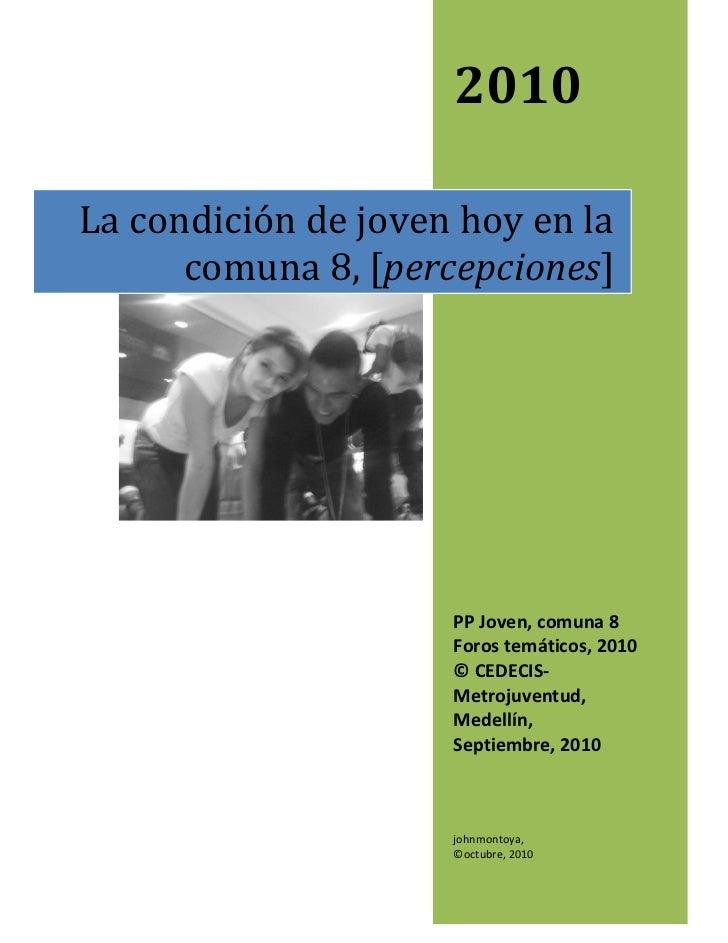 2010      Lacondicióndejovenhoyenla               comuna8,[percepciones]    ...