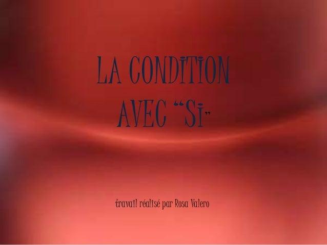 """LA CONDITION AVEC """"Si"""" travail réalisé par Rosa Valero"""