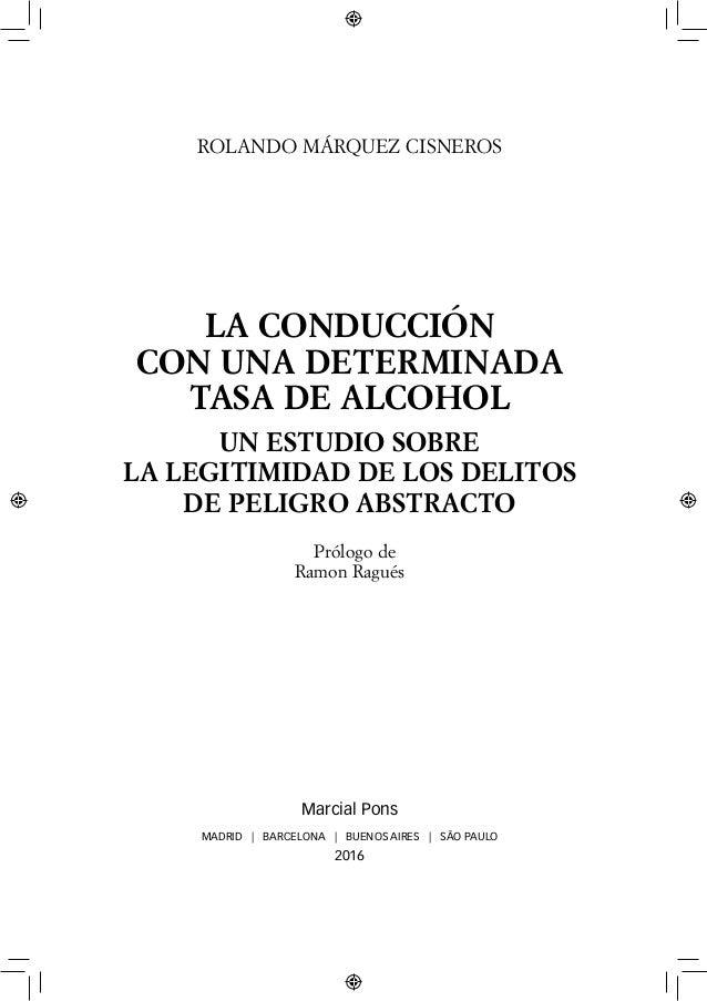 Rolando Márquez Cisneros La conducción con una determinada tasa de alcohol  Un estudio sobre la legitimidad ... bb7b9ac2d860d