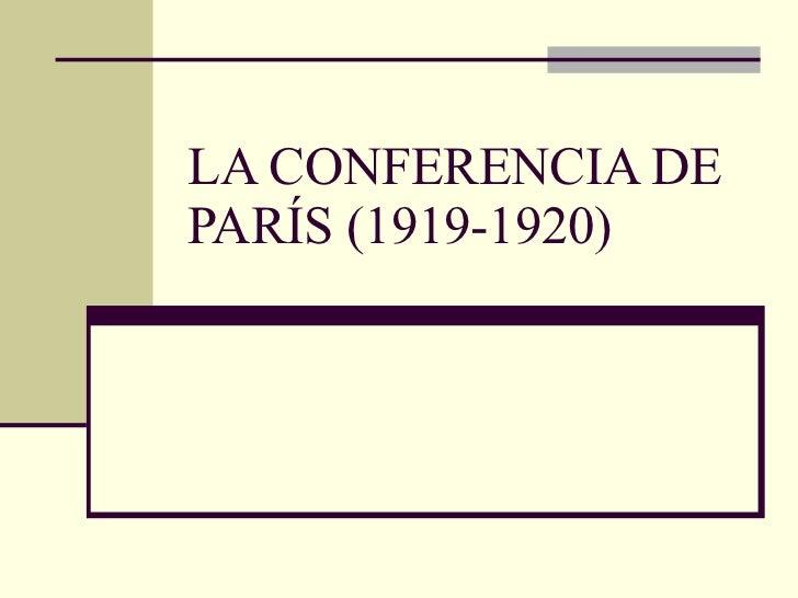 LA CONFERENCIA DE PARÍS (1919-1920)