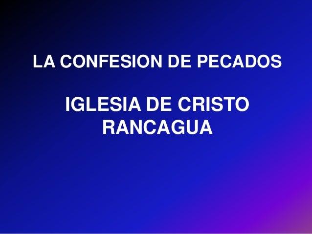 LA CONFESION DE PECADOS IGLESIA DE CRISTO RANCAGUA