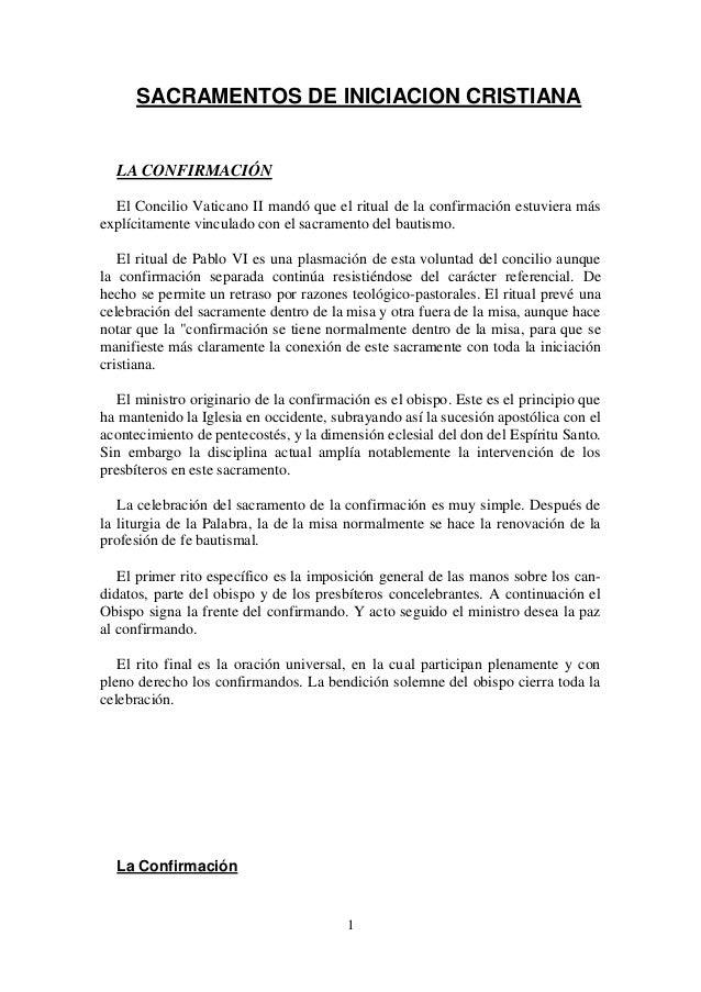 1SACRAMENTOS DE INICIACION CRISTIANALA CONFIRMACIÓNEl Concilio Vaticano II mandó que el ritual de la confirmación estuvier...