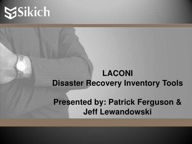 LACONI<br />Disaster Recovery Inventory ToolsPresented by: Patrick Ferguson & Jeff Lewandowski <br />