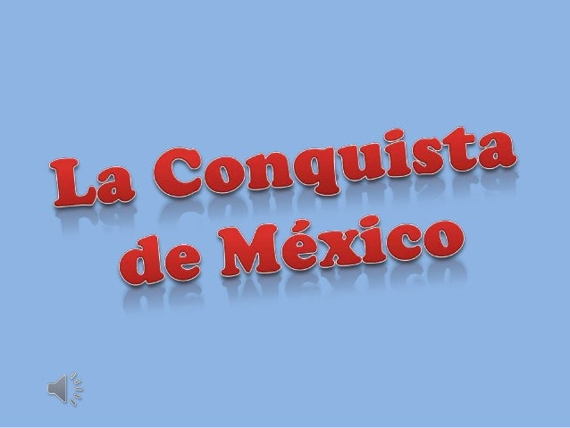 El presente escrito hace referencia a laConquista de México, es decir, los cambios quellegaron a nuestro país, con el prop...