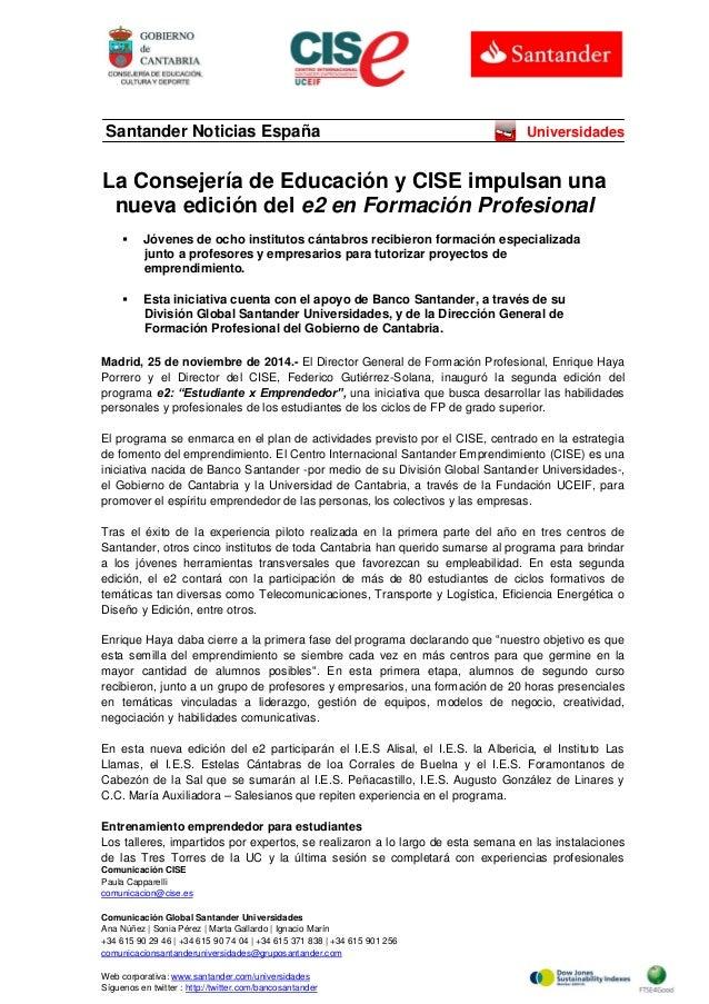 Comunicación CISE  Paula Capparelli  comunicacion@cise.es  Comunicación Global Santander Universidades  Ana Núñez | Sonia ...