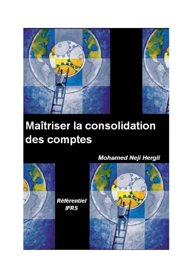 La Consolidation en IFRS © Mohamed Neji Hergli – Octobre 2007 1 SOMMAIRE Paragraphe Sujet 1. Définition 2. Historique 3. U...