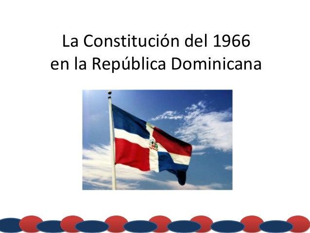 La Constitución del 1966 en la República Dominicana