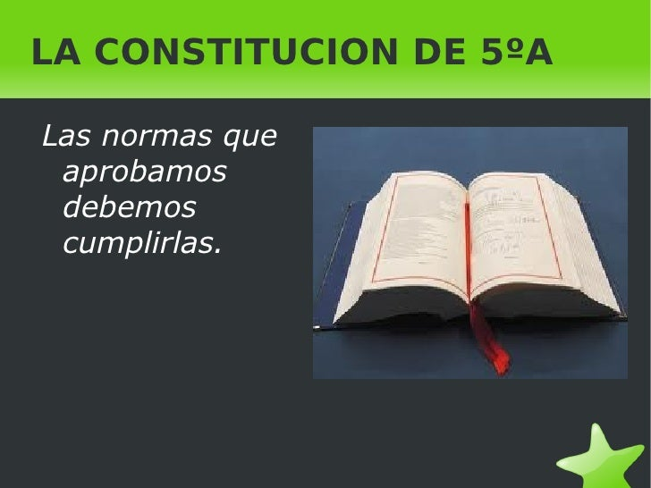 LA CONSTITUCION DE 5ºA  <ul><li>Las normas que aprobamos debemos cumplirlas. </li></ul>