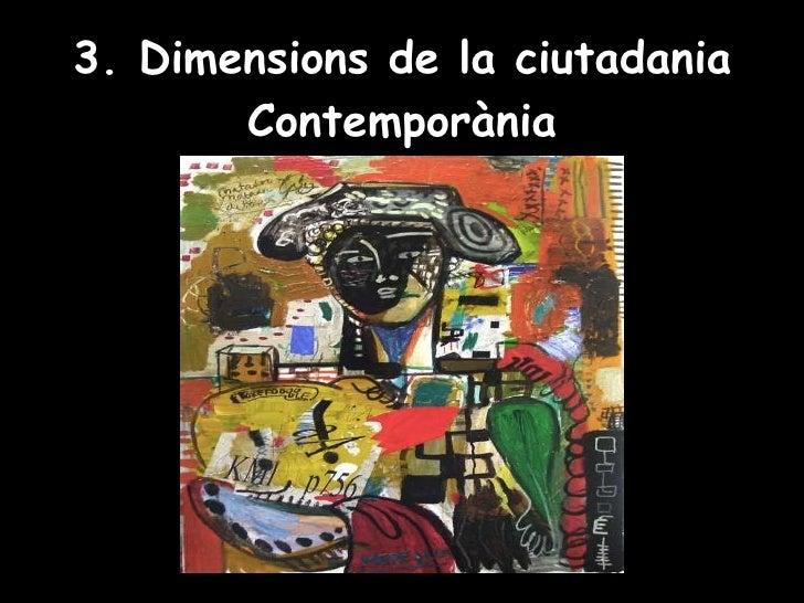 3. Dimensions de la ciutadania Contemporània