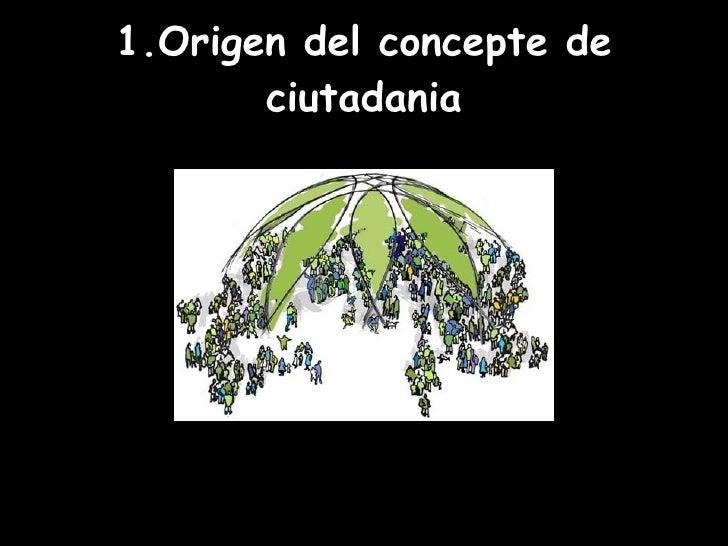 1.Origen del concepte de ciutadania