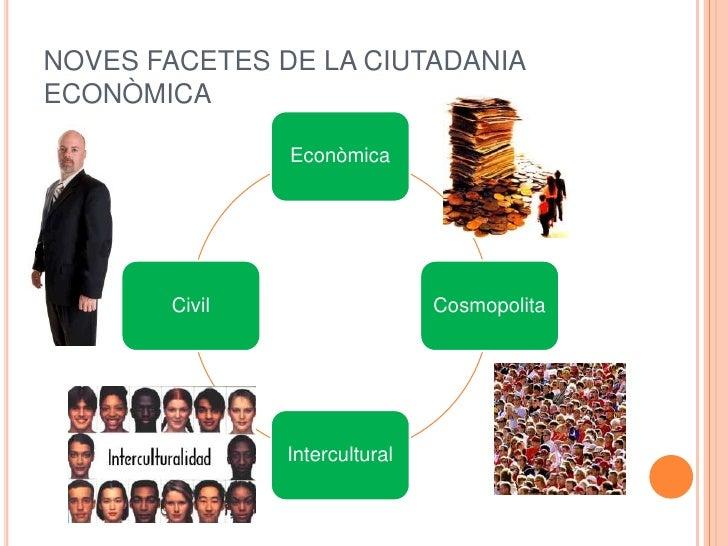 NOVES FACETES DE LA CIUTADANIAECONÒMICA<br />