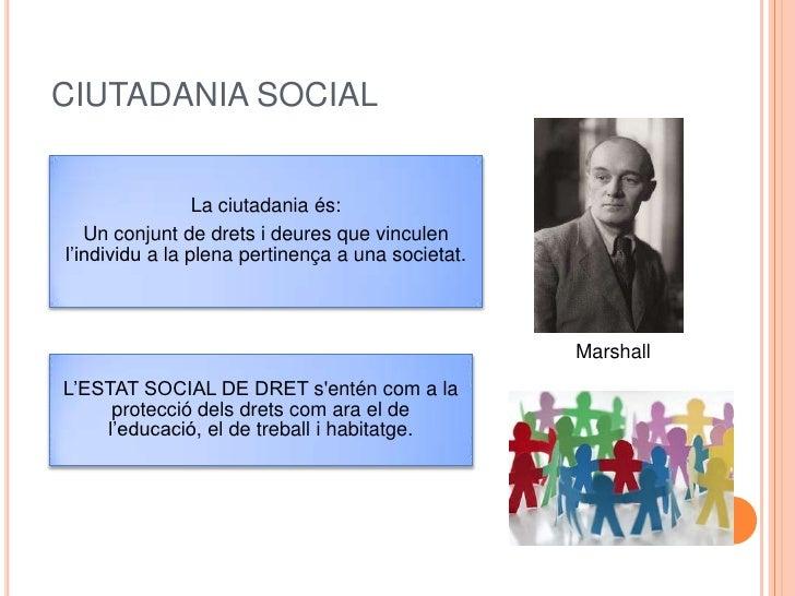 CIUTADANIA SOCIAL<br />     Marshall<br />