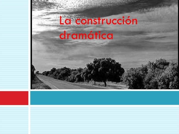 La construcción dramática